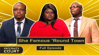 She Famous 'Round Town Pt. II: Woman Names Three Possible Fathers (Full Episode) | Paternity Court