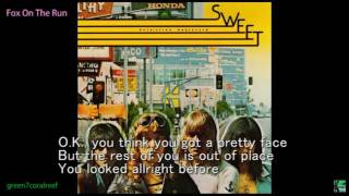Fox On The Run - SWEET 《with Lyrics》