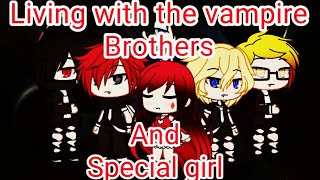 Living with the vampire brothers and special girl//gacha life//MINI Movie