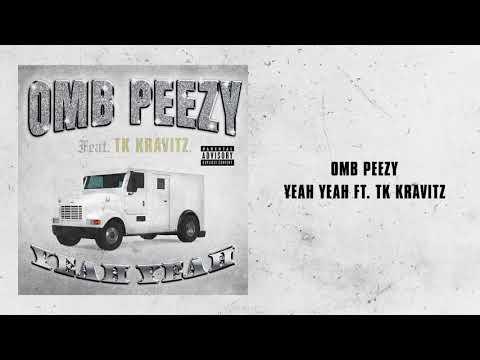 OMB Peezy - Yeah Yeah (feat. TK Kravitz) [Official Audio]
