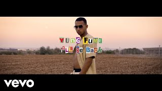 Yung Fume - I'll Be Back (Official Music Video)