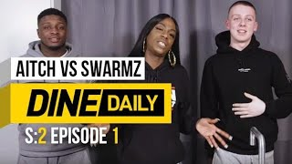 Aitch vs Swarmz - Dine Daily [S2:E1] | GRM Daily