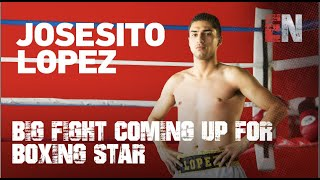 BIG FIGHT COMING FOR JOSESITO LOPEZ (HAS FACED CANELO THURMAN MAIDANA JESSIE VARGAS VICTOR ORTIZ)