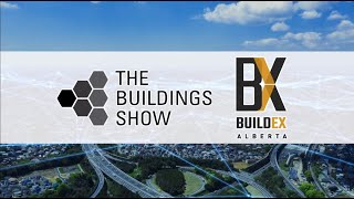 Buildings Week – Brought to You Virtually by The Buildings Show & BUILDEX Alberta