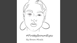 Pretty Brown Eyes