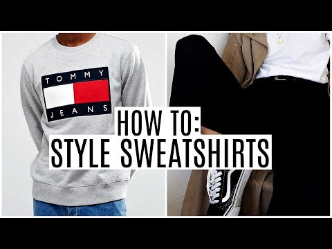 HOW TO STYLE SWEATSHIRTS | Four Outfit Ideas | Sweatshirt Lookbook | Daniel Simmons