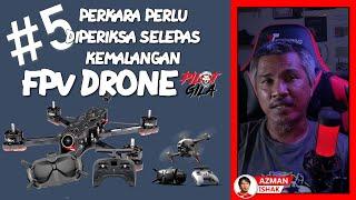 TIPS FPV : 5 Perkara Perlu Diperiksa Selepas Kemalangan FPV Drone
