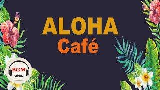 Relaxing Hawaiian Guitar Music - Aloha Cafe Music For Study, Work