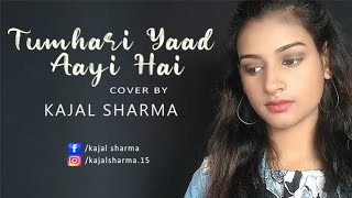 Tumhari Yaad Aayi Hai Female Version by Kajal   - YouTube
