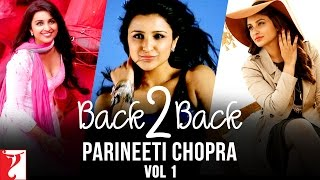 Parineeti Chopra | Back To Back | Full Song | Vol 1