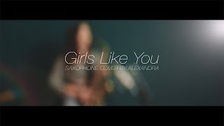 Girls Like You - Maroon 5 ft. Cardi B | Saxophone Version by Alexandra