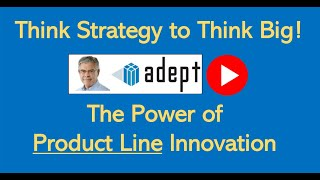 Think Big! Innovate Your Product Line