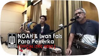 NOAH & Iwan Fals - Para Penerka (Official Lyric Video)