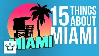 15 Things You Didn't Know About MIAMI