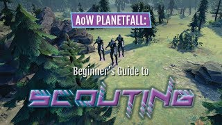 Beginner's Guide to Scouting in Age of Wonders: Planetfall