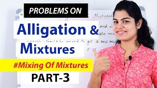 Mixture and Alligation | Problems on Mixture and Alligation - 3  - Shortcuts| Aptitude tricks