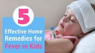 5 Best Home Remedies for Fever in Children