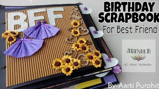 Birthday Scrapbook For Best Friend || BFF Birthday Scrapbook|| scrapbook For Best Friends Birthday.