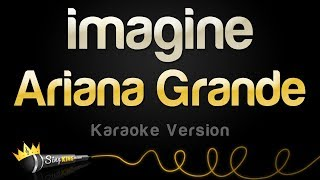 Ariana Grande - imagine (Karaoke Version)