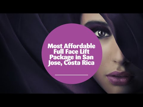 Most Affordable Full Face Lift Package in San Jose, Costa Rica