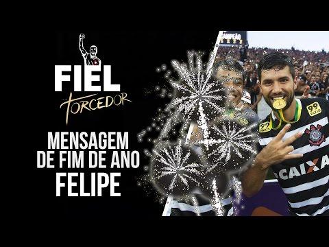 Mensagem de fim de ano do Felipe para a Fiel