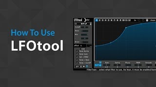 How to use  Xfer's LFO Tool