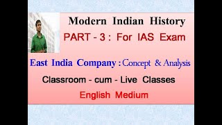 Modern Indian History - East India Company - For IAS exam - English Medium