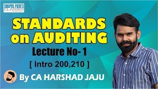Standards on Auditing Lec 1 (intro 200 210) by CA Harshad Jaju
