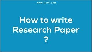 How to write research paper | Publishing Your First Research Paper