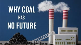 Why Coal Has No Future