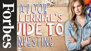 A Poor Millennial's Guide To Investing | Forbes