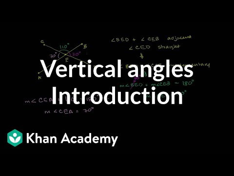 Introduction to vertical angles | Angles and intersecting lines | Geometry | Khan Academy