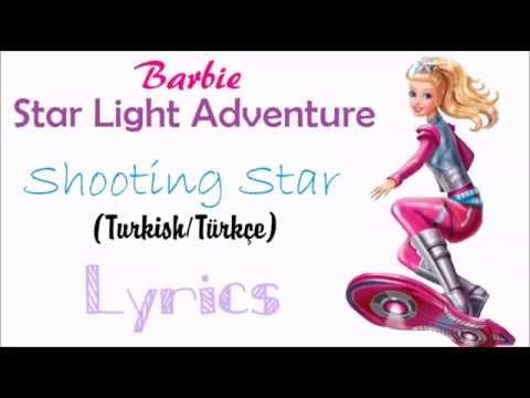 "Barbie Star Light Adventure ""Shooting Star"" [Turkish/Türkçe] Lyrics"
