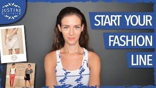 How to start a fashion line | Justine Leconte