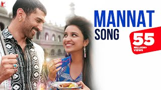 Mannat - Full Song | Daawat-e-Ishq | Aditya Roy Kapoor | Parineeti Chopra