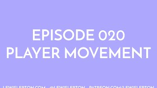 Episode 020 - player movement