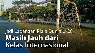 Bakal Jadi Lapangan Latihan Piala Dunia U-20, Lapangan Sriwaru Tanah Tak Rata hingga Gawang Berkarat