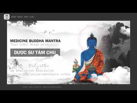 Dược sư tâm chú - Medicine Buddha Mantra / Thần chú tiêu trừ bệnh tật, Mẹo (Music For Healing)