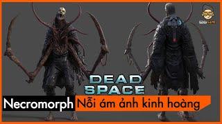[Phân Tích] Dead Space - NECROMORPH - Quái vật không gian