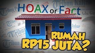 Hoax or Fact: Hanya dengan Rp15 Juta Bisa Dapatkan Rumah?