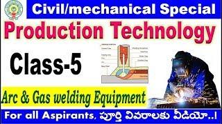 production technology class 5 Welding Equipments for all aspirants By SRINIVASMech