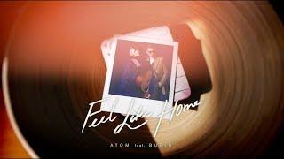 Feel Like Home - Atom ชนกันต์ feat. Burin Boonvisut