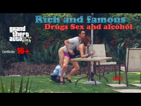 GTA 5/ Rich and Famous Drugs Sex and Alcohol/ Filmed Sex scence /