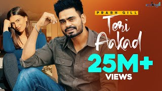 Teri Aakad Official Music Video Prabh Gill Latest Punjabi Songs 2018