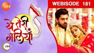 Yeh Teri Galiyan - Ep181 - Webisode - Mar 26, 2019   Zee Tv