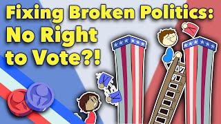 Fixing Broken Politics - No Right to Vote - Extra Politics