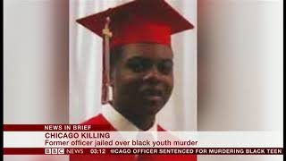 Police officer sentenced for killing African American youth (USA) - BBC News - 19th January 2019