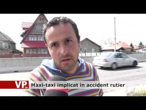 Maxi-taxi implicat în accident rutier