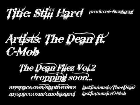 Still Hard / The Dean ft. C-Mob