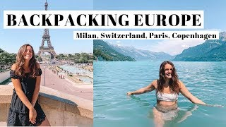 Backpacking Europe! | Exploring Milan, Switzerland, Paris, & Copenhagen!